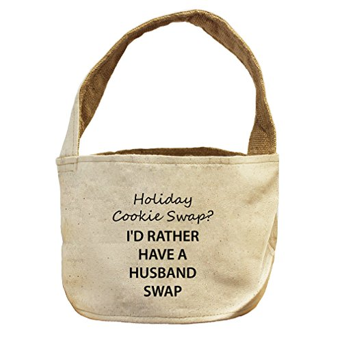 Holiday Cookie Rather Have Husband Swap Canvas and Burlap Storage Basket