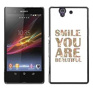 TopCaseStore / la caja del caucho duro de la cubierta de protección de la piel - Smile You Are Beautiful Text Motivational - Sony Xperia Z L36H C6602 C6603 C6606 C6616