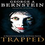 Trapped | George A. Bernstein