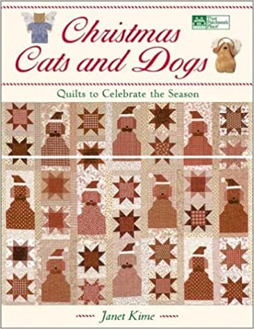 Christmas Cats and Dogs: Quilts to Celebrate the Season (That Patchwork Place) by Janet Kime (2002-07-02)