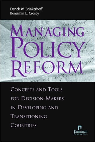 Read Online By Derick W. Brinkerhoff - Managing Policy Reform: Concepts and Tools for Decision-Makersin Developing and Transitioning Countries: 1st (first) Edition PDF