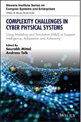 Complexity Challenges in Cyber Physical Systems: Using Modeling and Simulation (M&S) to Support Intelligence, Adaptation and Autonomy (Stevens Institute Series on Complex Systems and Enterprises) Hardcover