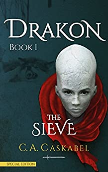 Drakon Book I: The Sieve by [Caskabel, C.A.]