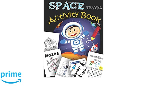 Space Travel Activity Book For Kids A Fun Book Filled With All Game