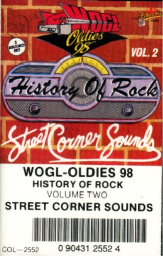 Street Corner Sounds: WOGL / Oldies 98 History Of Rock, Vol. 2 (2 Albums On 1 - Out Pentagon Cut