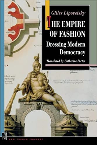 The Empire of Fashion: Dressing Modern Democracy (New French Thought Series)