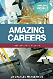 img - for Amazing Careers (Amazing People Worldwide - Inspirational Stories) book / textbook / text book