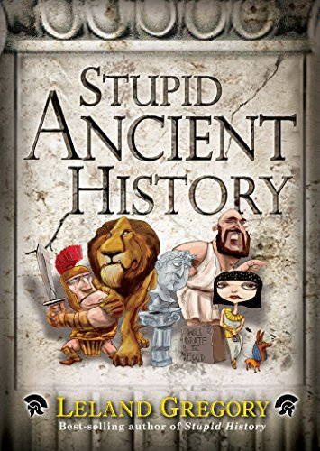 Stupid Ancient History (Stupid History)