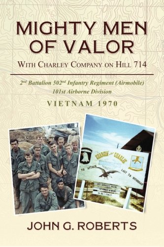 Read Online Mighty Men of Valor: With Charlie Company on Hill 714-Vietnam, 1970 pdf