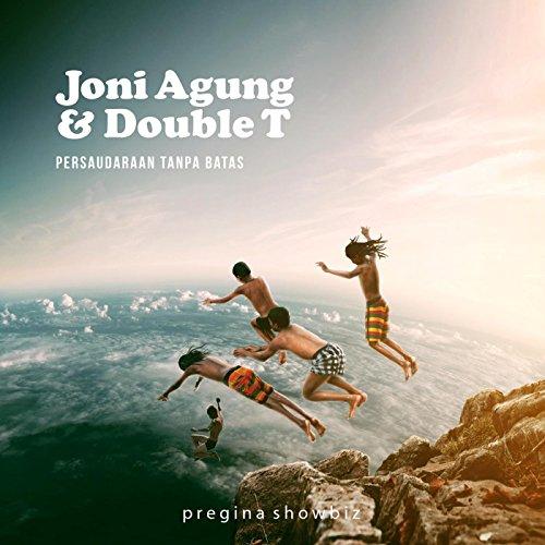 Persaudaraan Tanpa Batas by Joni Agung & Double T on Amazon Music - Amazon.com