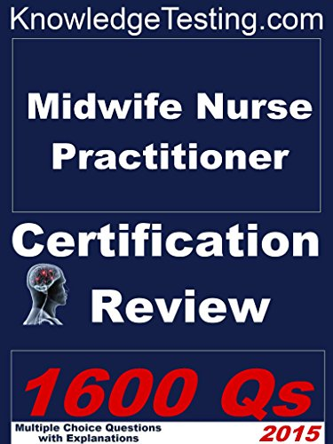 Midwife Nurse Practitioner Certification Review (Certification for Nurse Practitioners Book 8) Pdf