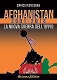 Image de Afghanistan 2001 - 2016: La nuova guerra dell'oppio (Italian Edition)