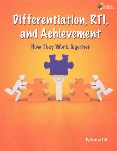 Differentiation, RTI, and Achievement: How They Work Together