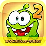Cut the Rope 2 Game: How to Download for Kindle Fire HD HDX + Tips | Hiddenstuff Entertainment