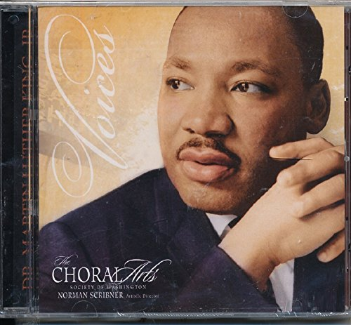 Voices: A Choral Tribute to Martin Luther King, Jr. [Compilation of performances 1989-2007 at the John F. Kennedy Center of Performing Arts] (A Tribute To Dr Martin Luther King)