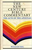 The Acts of the Apostles (The New Century Bible Commentary Series)