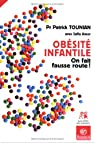 Obésité infantile : Pourquoi on fait fausse route par Tounian