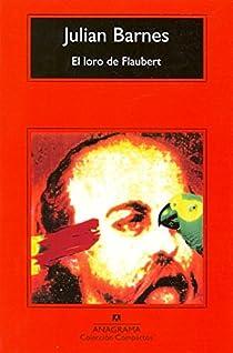 El loro de Flaubert par Julian Barnes