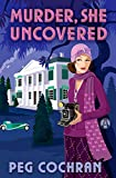 Murder, She Uncovered (Murder, She Reported Series Book 2)