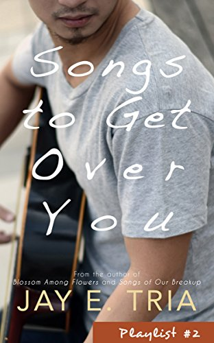 Songs to Get Over You (Playlist Book 2) by [Tria, Jay E.]