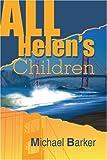 All Helen's Children, Michael Barker, 0595315356