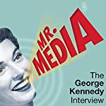 Mr. Media: The George Kennedy Interview | George Kennedy