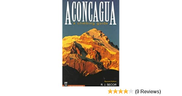 Aconcagua A Climbing Guide Second Edition Publisher Mountaineers