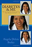 Diabetes and Me Surviving and Overcoming the Silent Killer, Angela Butler, 1499705565