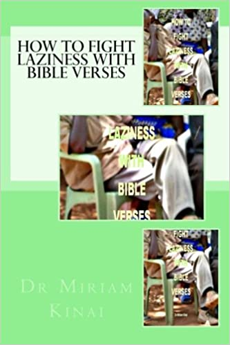 How To Fight Laziness With Bible Verses Dr Miriam Kinai