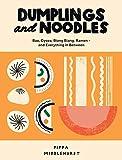 Dumplings and Noodles: Bao, Gyoza, Biang