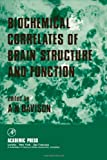 Biochemical Correlates of Brain Structure and Function, , 0122066502