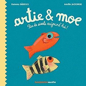 Artie et Moe   Livre audio Auteur(s) : Ramona Badescu Narrateur(s) : Justine Boulard