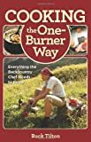 Cooking the One-Burner Way, Buck Tilton, 0762782110