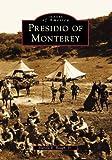 Presidio of Monterey (CA) (Images of America)