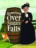 Barreling over Niagara Falls, Nancy Kelly Allen, 1455617660