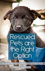 Rescued Pets Are The Right Option You Can Transcend And Overcome Neglect And Abuse