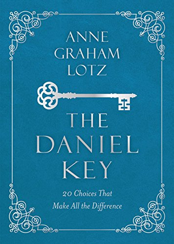 The Daniel Key: 20 Choices That Make All the ()