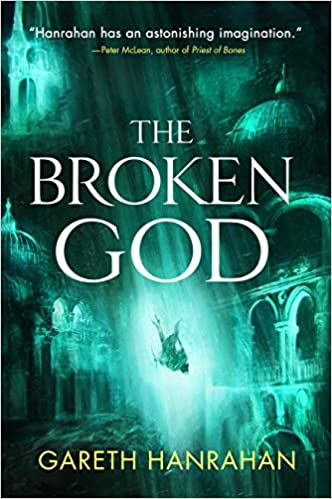 The Broken God (The Black Iron Legacy, 3): Hanrahan, Gareth: 9780316705677:  Amazon.com: Books