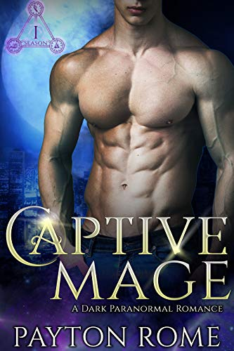 Captive Mage: A Dark Paranormal Romance (Unchained Hearts) by [Rome, Payton]