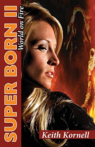 Book: Super Born 2 - World on Fire by Keith Kornell