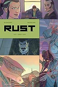 R.U.S.T, tome 2 : Grey Day par Luca Blengino
