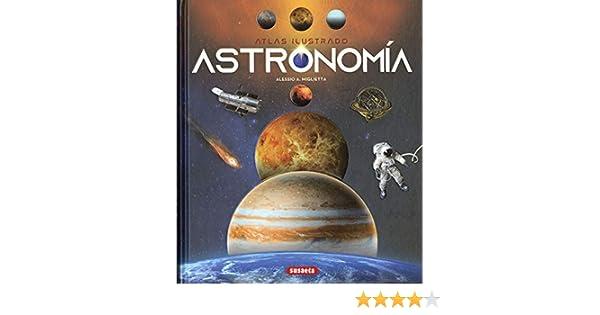 Astronomía (Atlas Ilustrado): Amazon.es: Miglietta, Alessio A.: Libros