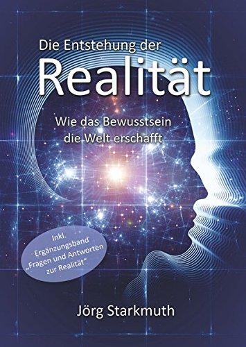 die-entstehung-der-realitt-wie-das-bewusstsein-die-welt-erschafft-inkl-ergnzungsband-fragen-und-antworten-zur-realitt