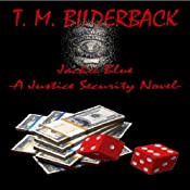 Jackie Blue: A Justice Security Novel   T. M. Bilderback