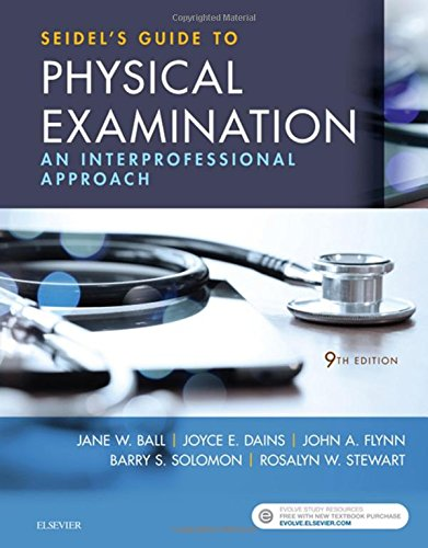 Seidel's Guide to Physical Examination: An Interprofessional Approach, 9e (Mosby's Guide to Physical Examination)