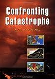 Confronting Catastrophe: A GIS Handbook