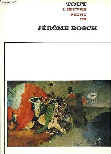 Tout l'oeuvre peint de Jérôme Bosch