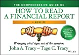 img - for The Comprehensive Guide on How to Read a Financial Report, + Website: Wringing Vital Signs Out of the Numbers 1st edition by Tracy, John A., Tracy, Tage (2014) Hardcover book / textbook / text book