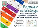 img - for Popular 8 Note Songs: Music Patterns for Xylophone, Glockenspiel, Recorder, Bells and Piano (Volume 1) book / textbook / text book