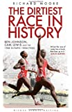 The Dirtiest Race in History: Ben Johnson, Carl Lewis and the 1988 Olympic 100m Final (Wisden Sports Writing)